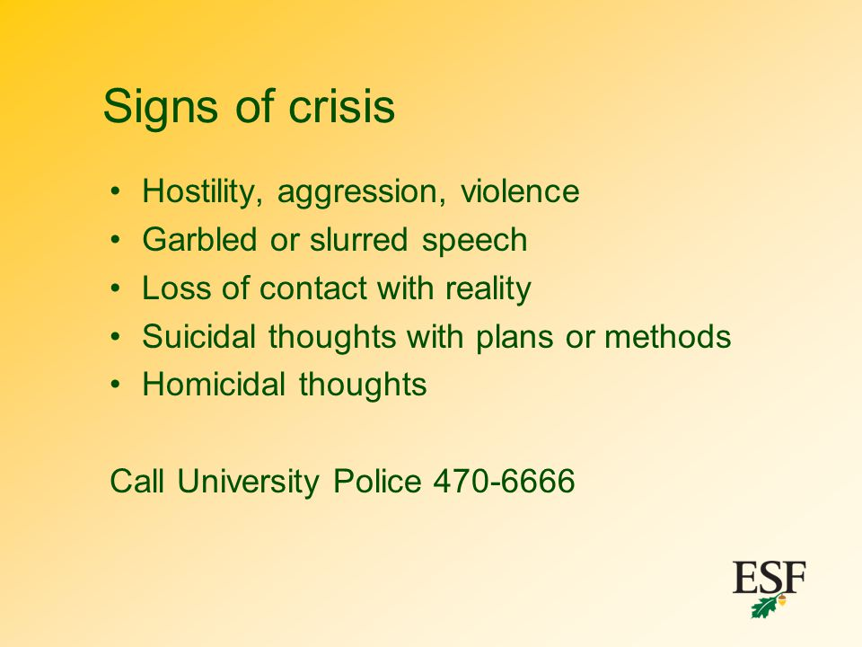 Signs of crisis Hostility, aggression, violence