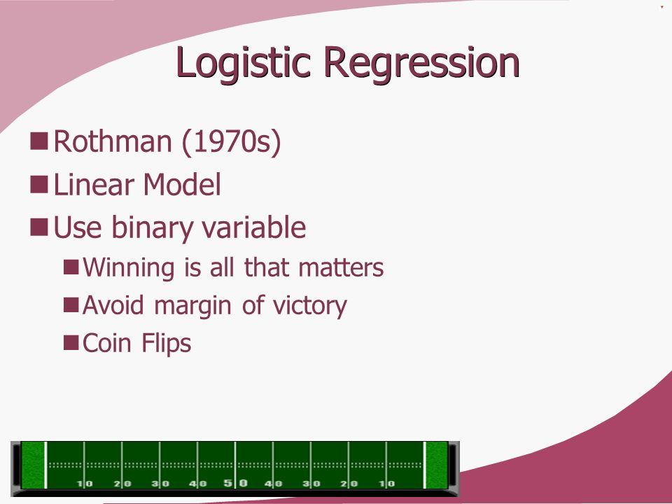 Logistic Regression Rothman (1970s) Linear Model Use binary variable