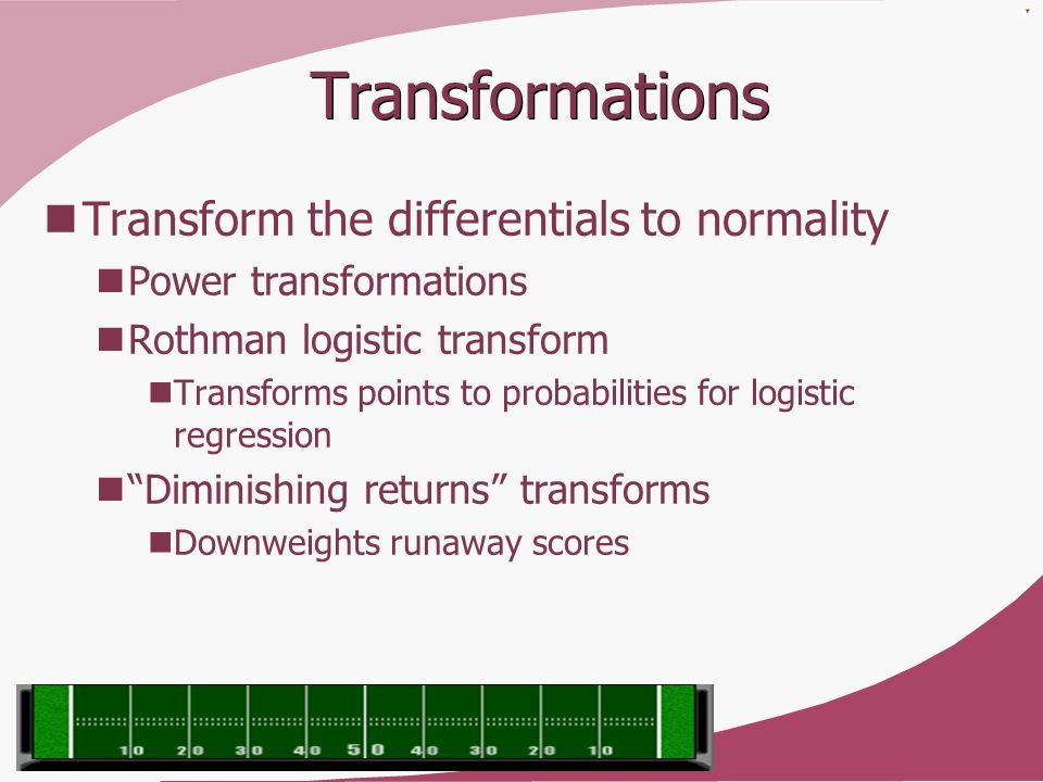 Transformations Transform the differentials to normality