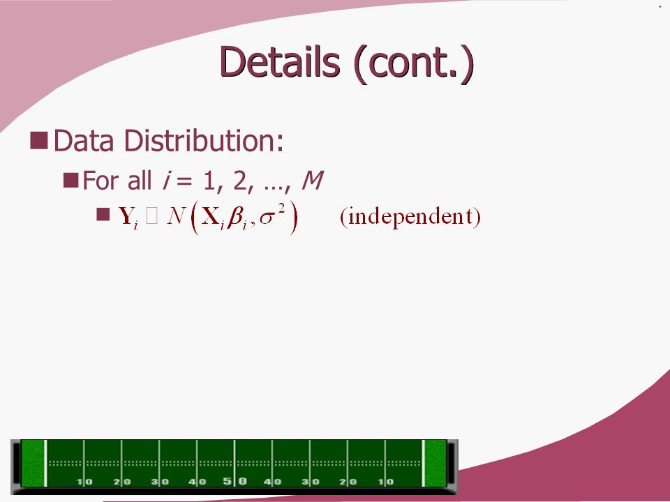 Details (cont.) Data Distribution: For all i = 1, 2, …, M