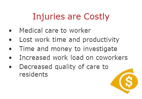 Injuries are Costly Medical care to worker