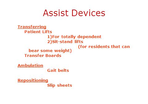 Assist Devices Transferring Patient Lifts 1)For totally dependent