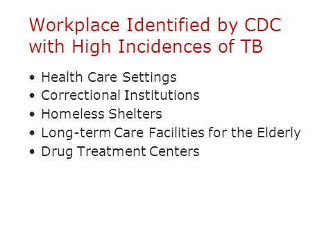 Workplace Identified by CDC with High Incidences of TB