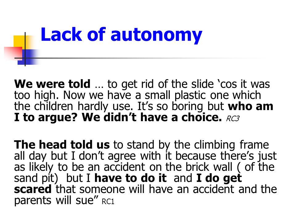 Lack of autonomy
