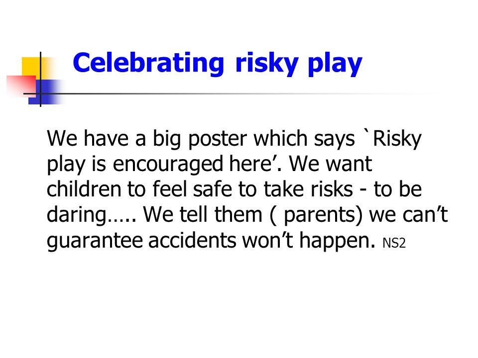 Celebrating risky play
