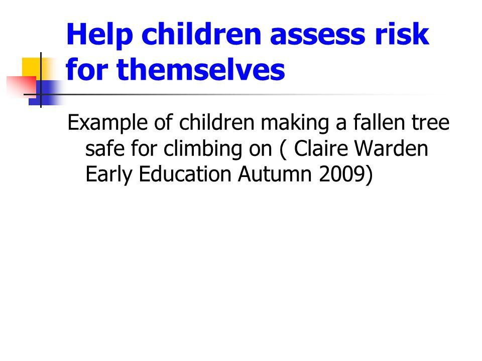 Help children assess risk for themselves