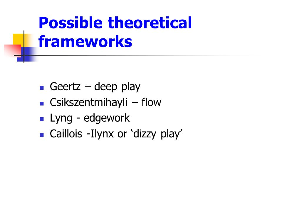 Possible theoretical frameworks