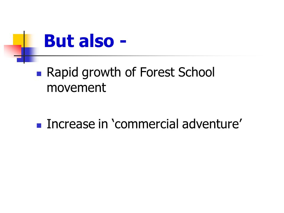 But also - Rapid growth of Forest School movement