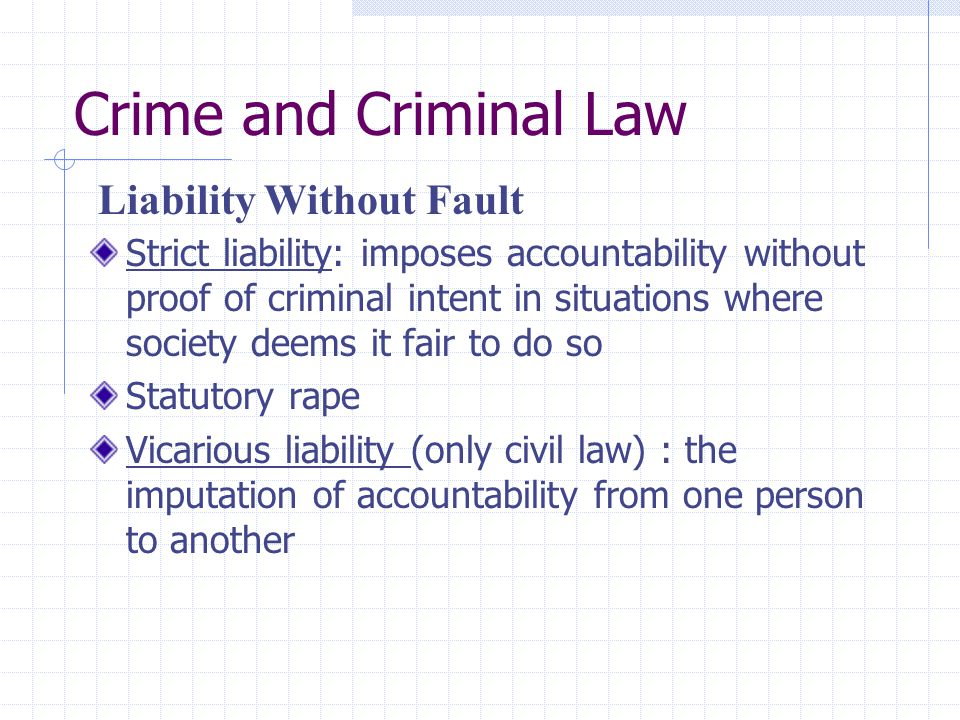Crime and Criminal Law Liability Without Fault
