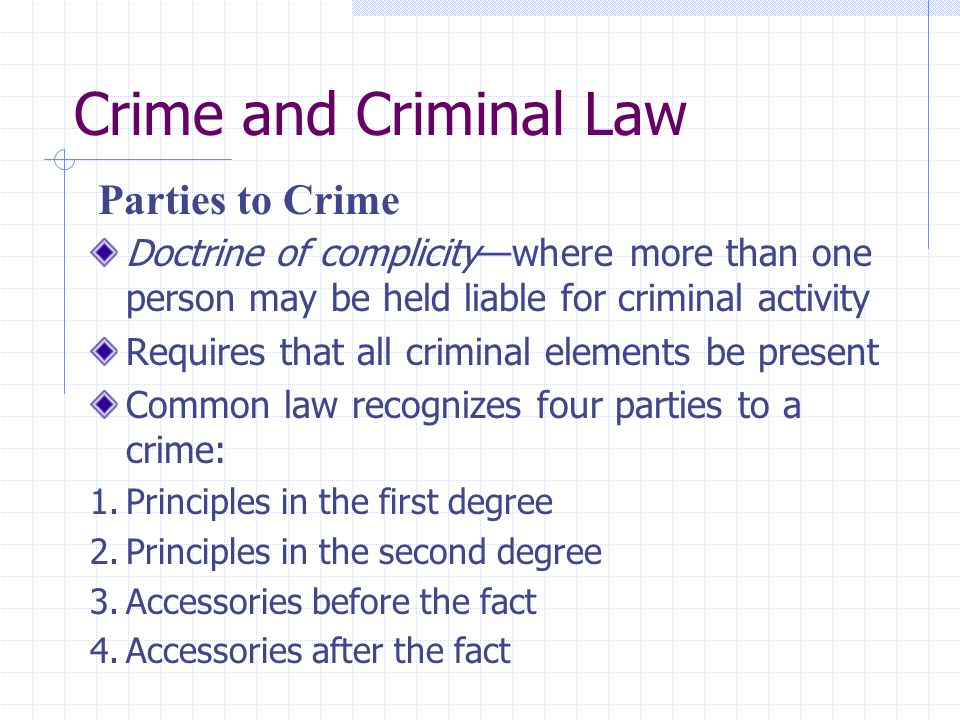 Crime and Criminal Law Parties to Crime