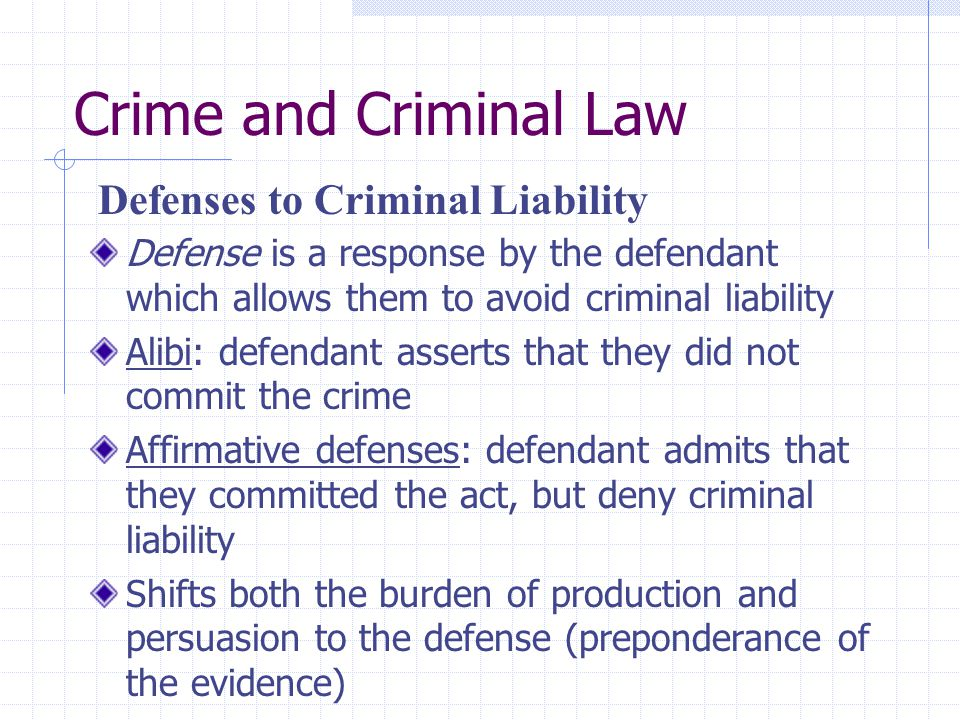 Crime and Criminal Law Defenses to Criminal Liability
