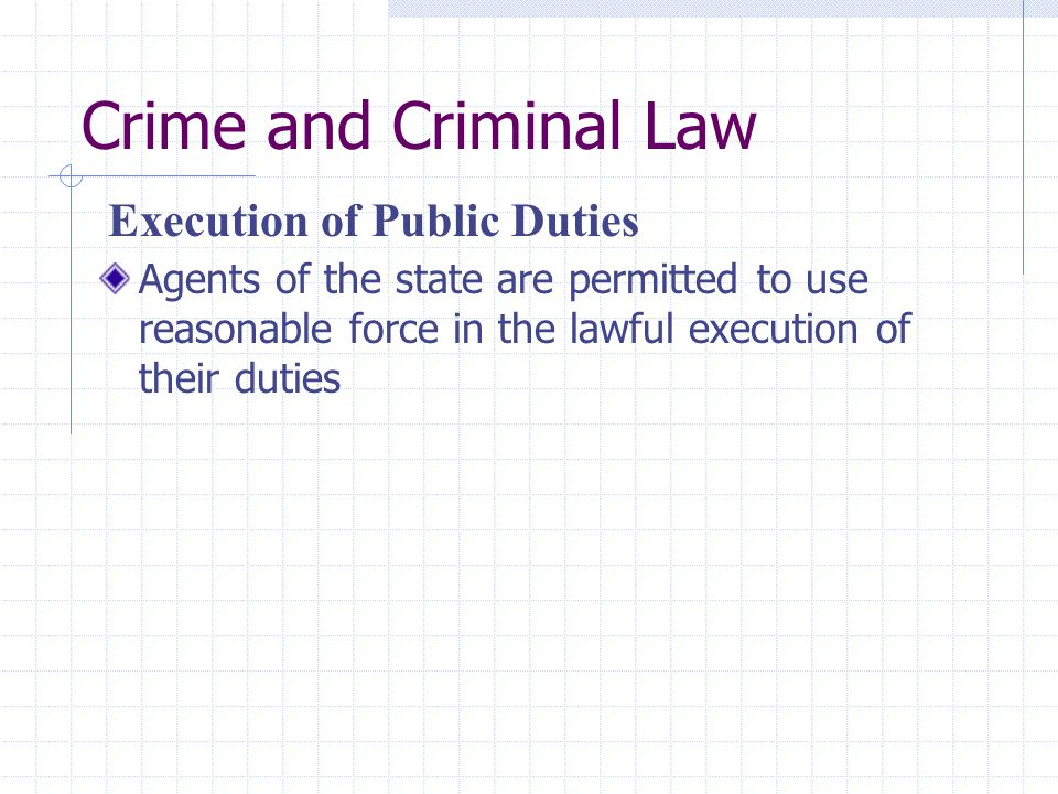 Crime and Criminal Law Execution of Public Duties