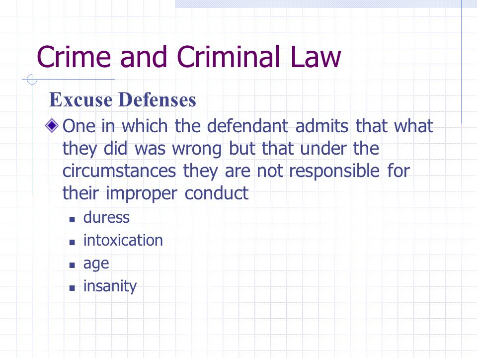 Crime and Criminal Law Excuse Defenses