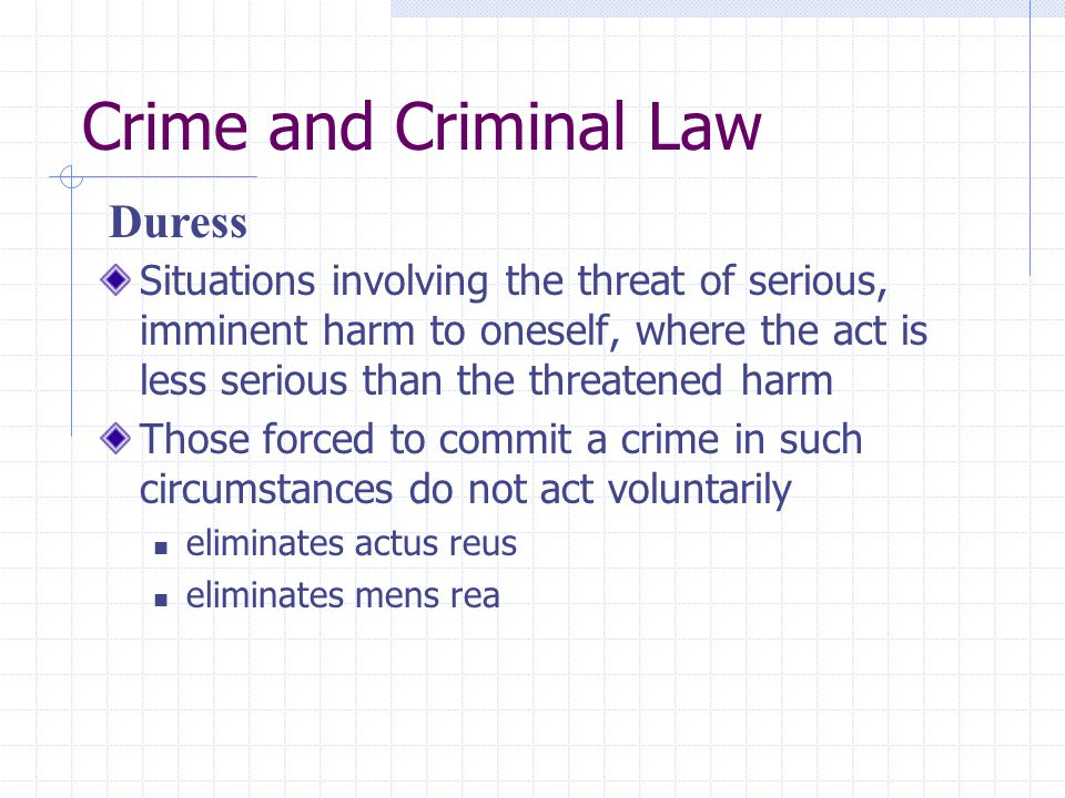 Crime and Criminal Law Duress
