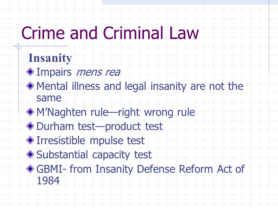 Crime and Criminal Law Insanity Impairs mens rea