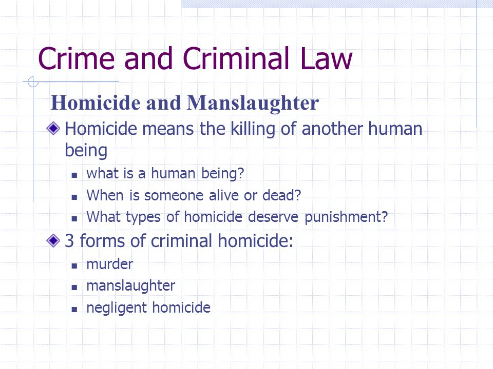 criminal law involuntary manslaughter The crime of vehicular manslaughter is a relative newcomer to the list of homicide  offenses  here are the typical types of driving that state laws provide for.