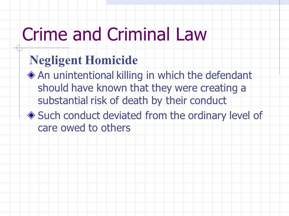 Crime and Criminal Law Negligent Homicide