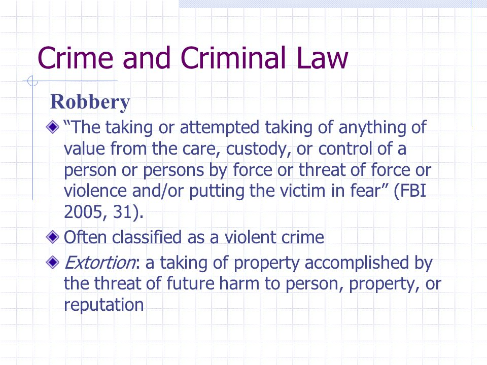 Crime and Criminal Law Robbery
