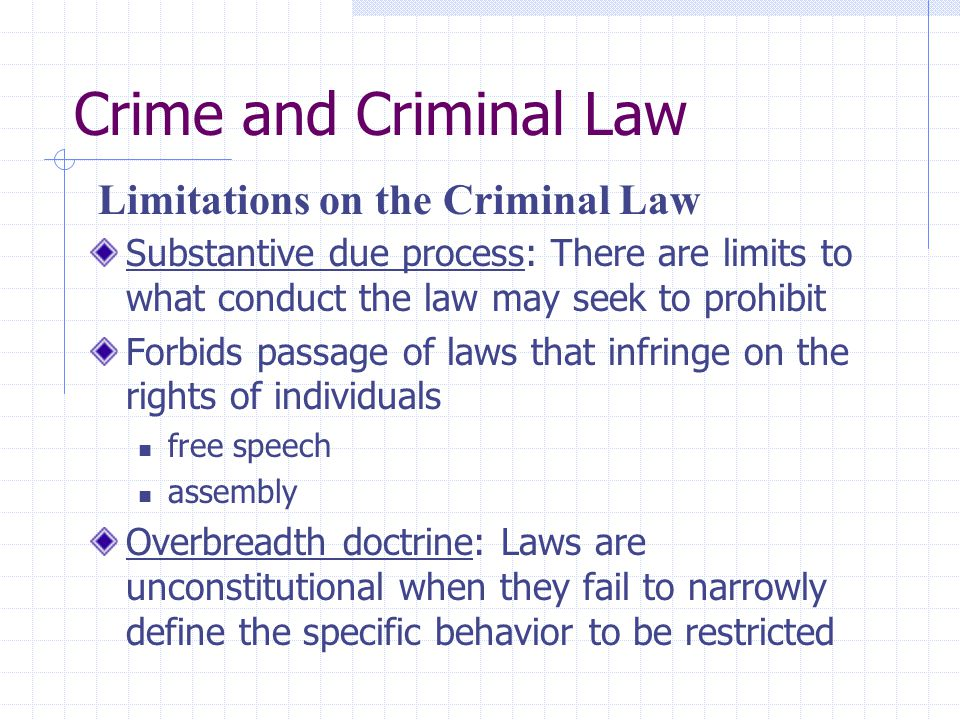 Crime and Criminal Law Limitations on the Criminal Law