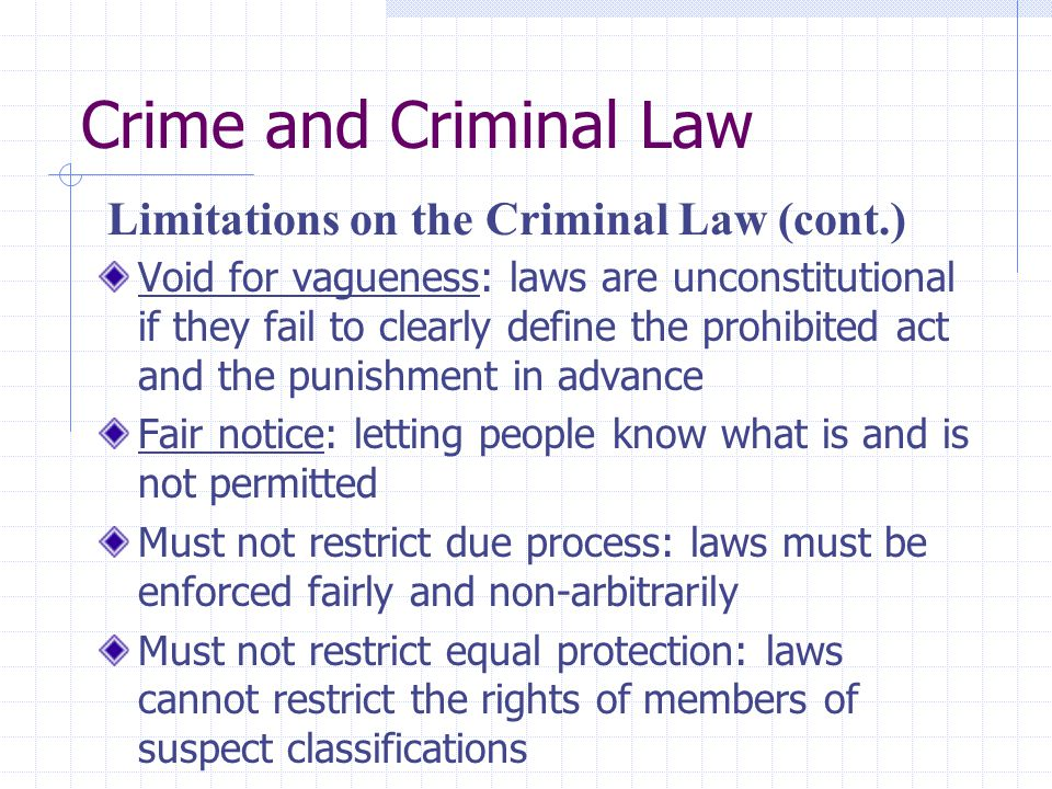 Crime and Criminal Law Limitations on the Criminal Law (cont.)