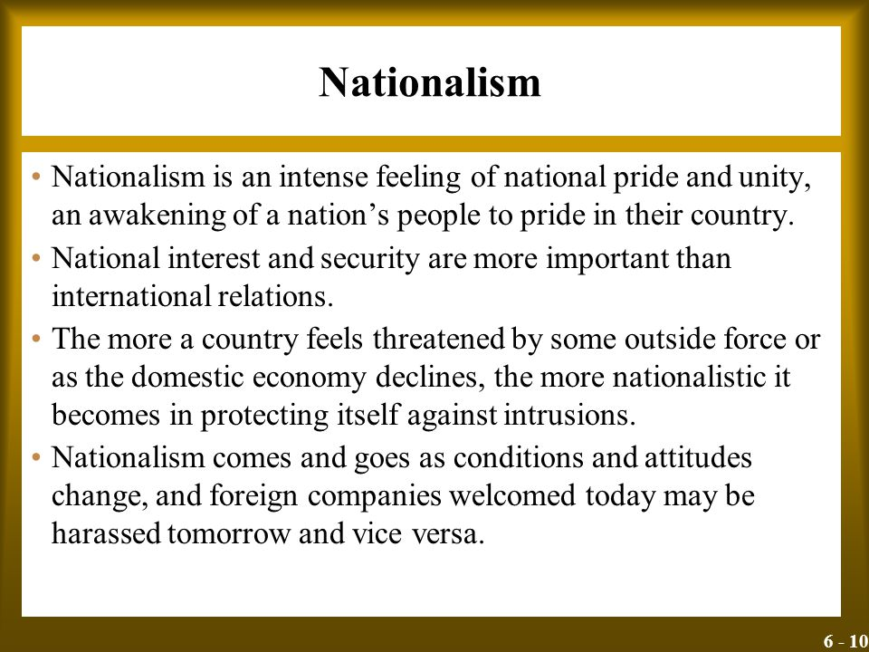 Nationalism Nationalism is an intense feeling of national pride and unity, an awakening of a nation's people to pride in their country.