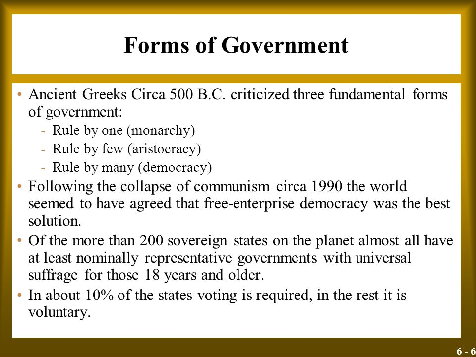 Forms of Government Ancient Greeks Circa 500 B.C. criticized three fundamental forms of government: