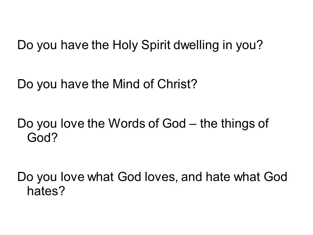Do you have the Holy Spirit dwelling in you