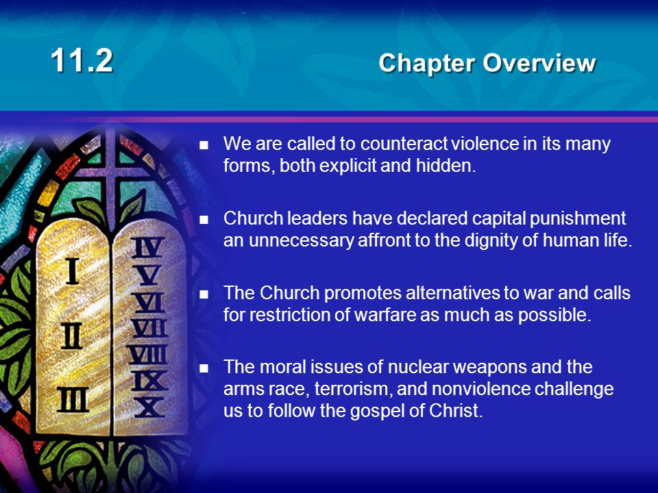 11.2 Chapter Overview We are called to counteract violence in its many forms, both explicit and hidden.