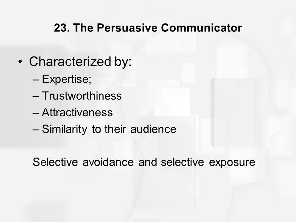 23. The Persuasive Communicator