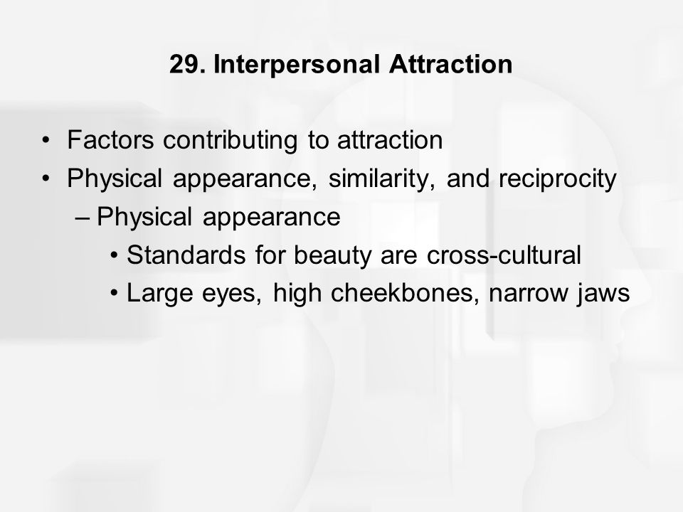 29. Interpersonal Attraction