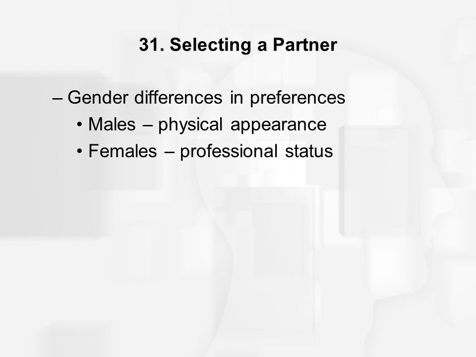31. Selecting a Partner Gender differences in preferences.