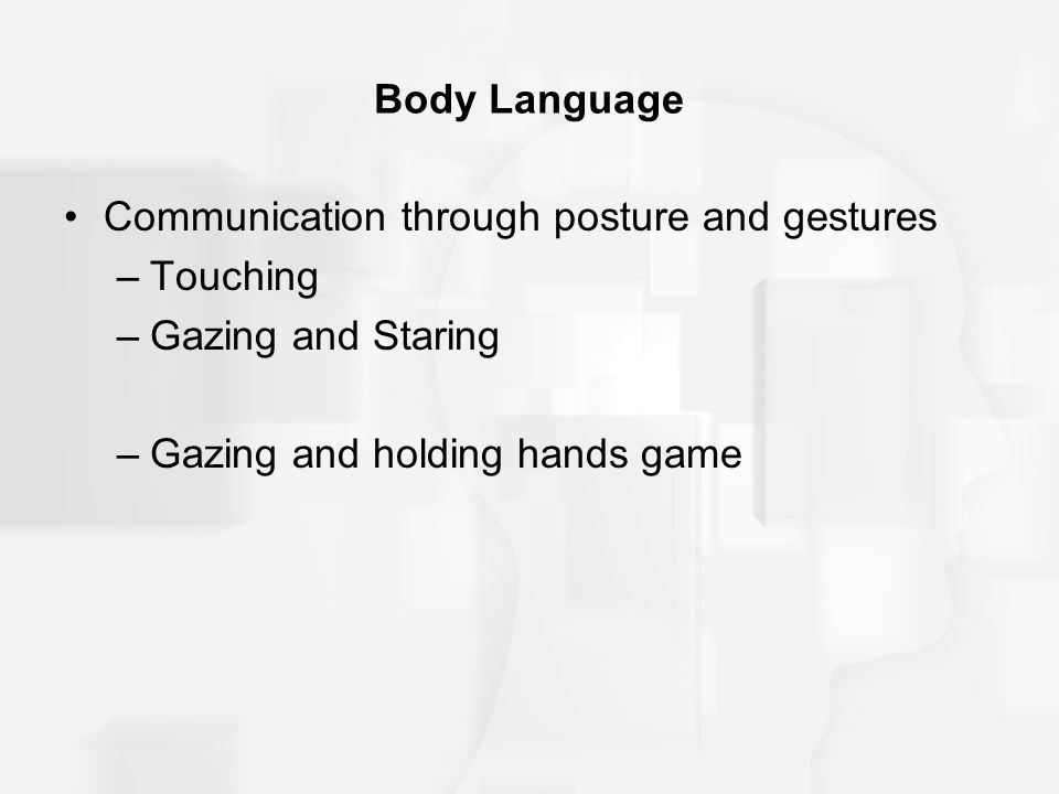 Body Language Communication through posture and gestures.
