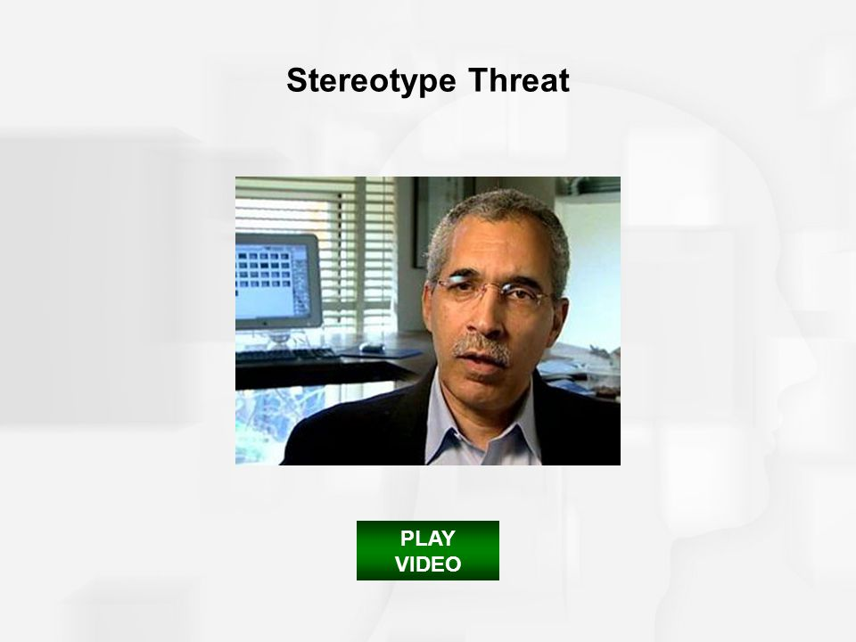 Stereotype Threat PLAY VIDEO