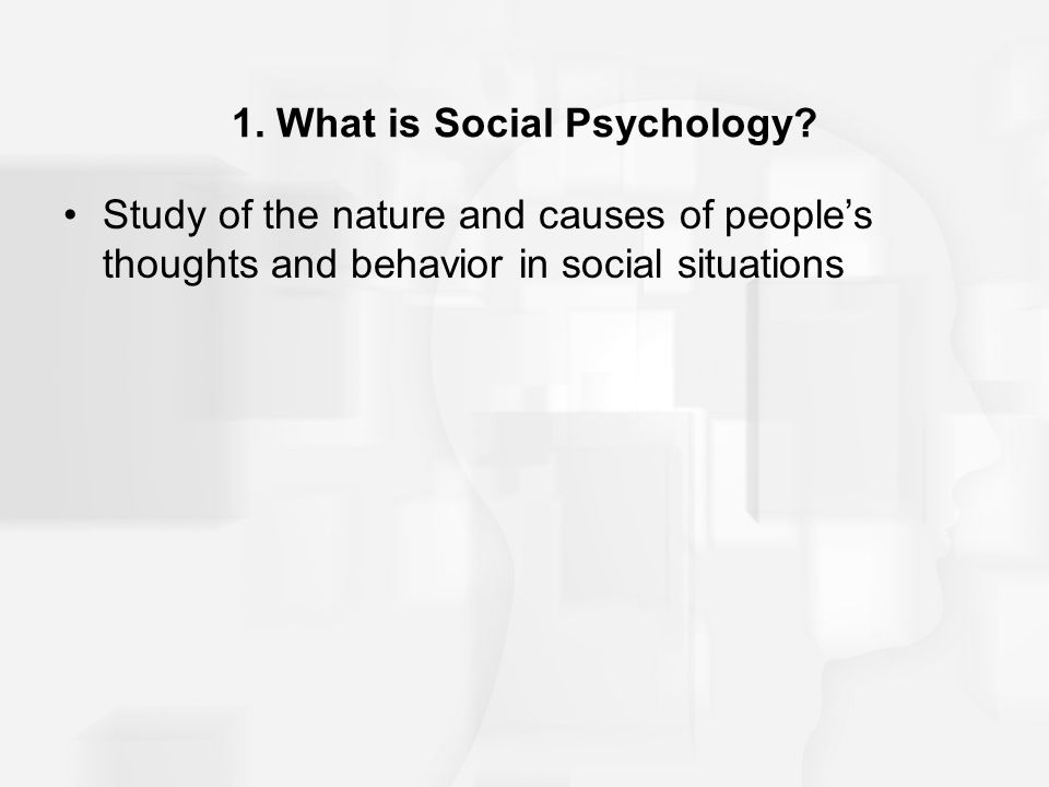 1. What is Social Psychology