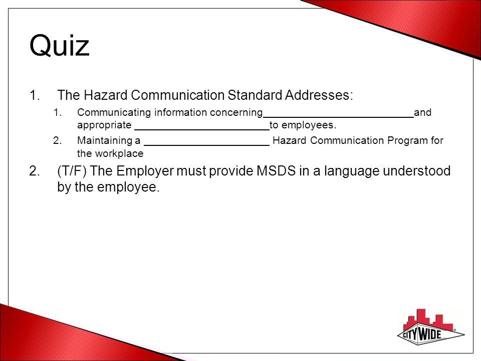 Quiz The Hazard Communication Standard Addresses: