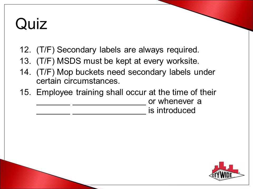 Quiz (T/F) Secondary labels are always required.