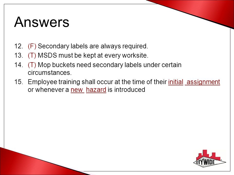 Answers (F) Secondary labels are always required.