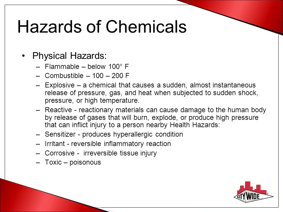 Hazards of Chemicals Physical Hazards: Flammable – below 100° F