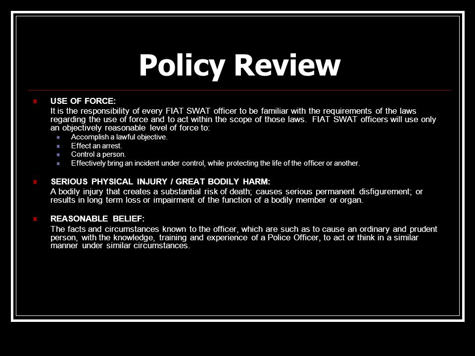 Policy Review USE OF FORCE: