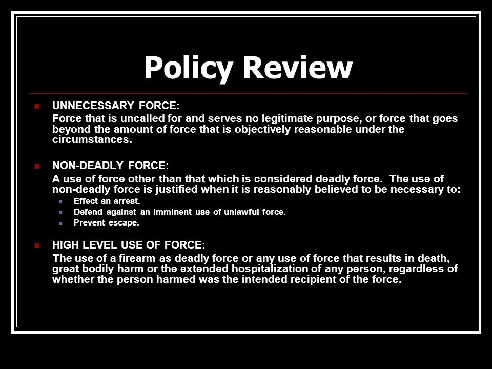 Policy Review UNNECESSARY FORCE: