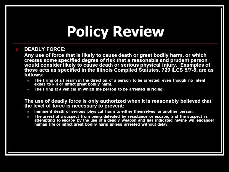 Policy Review DEADLY FORCE: