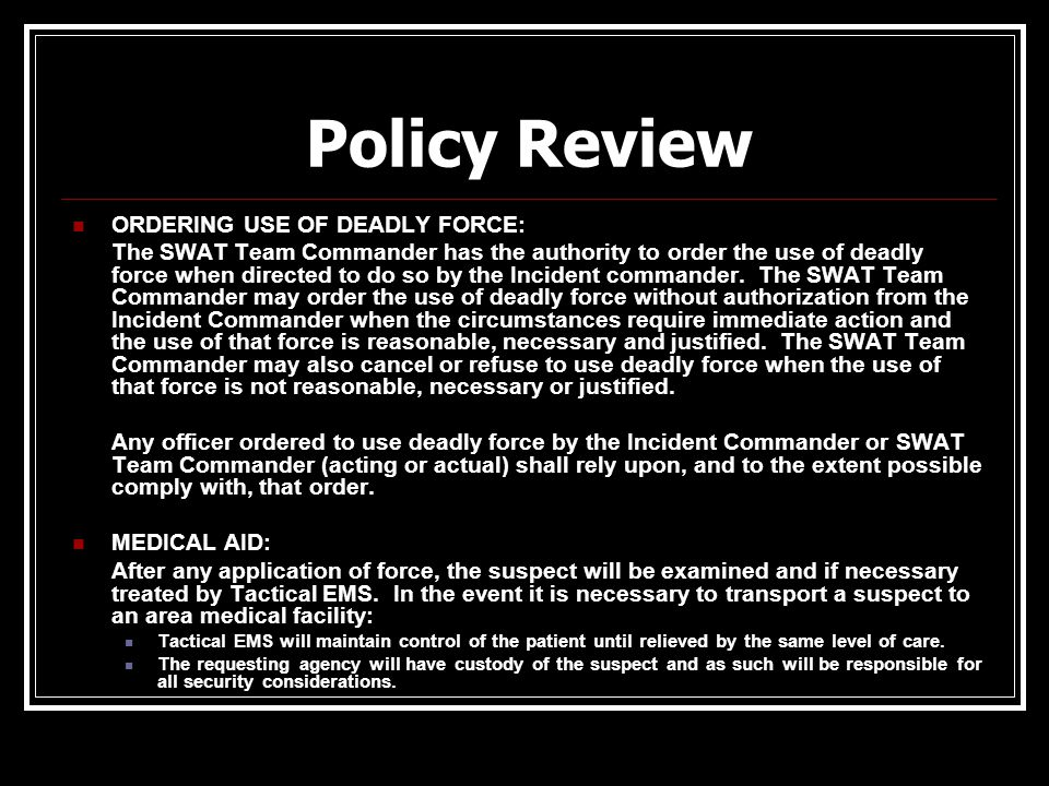 Policy Review ORDERING USE OF DEADLY FORCE: