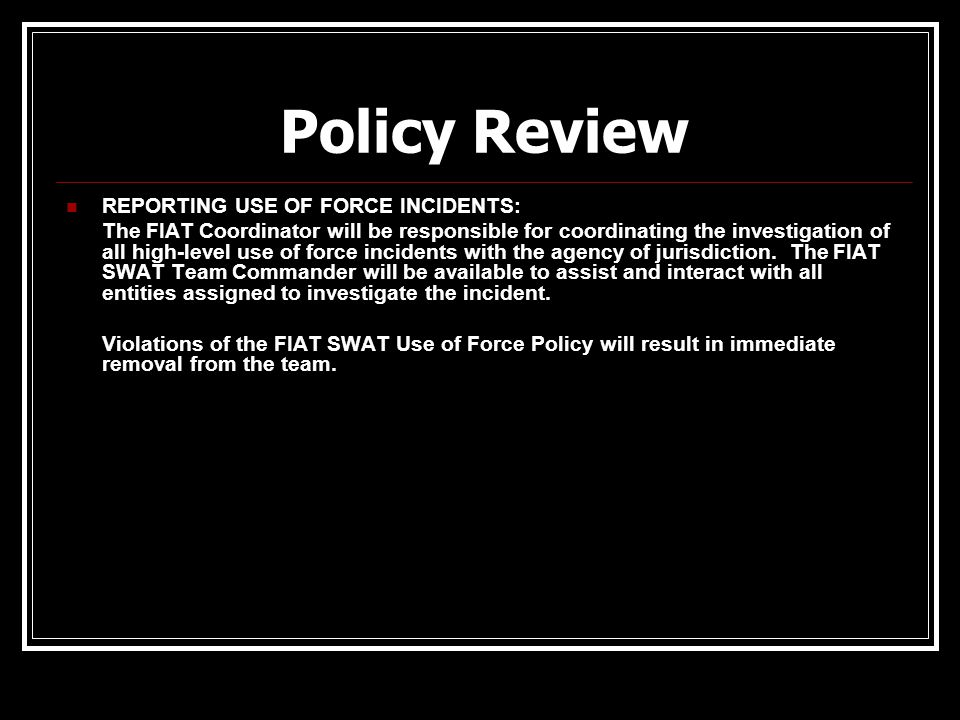 Policy Review REPORTING USE OF FORCE INCIDENTS: