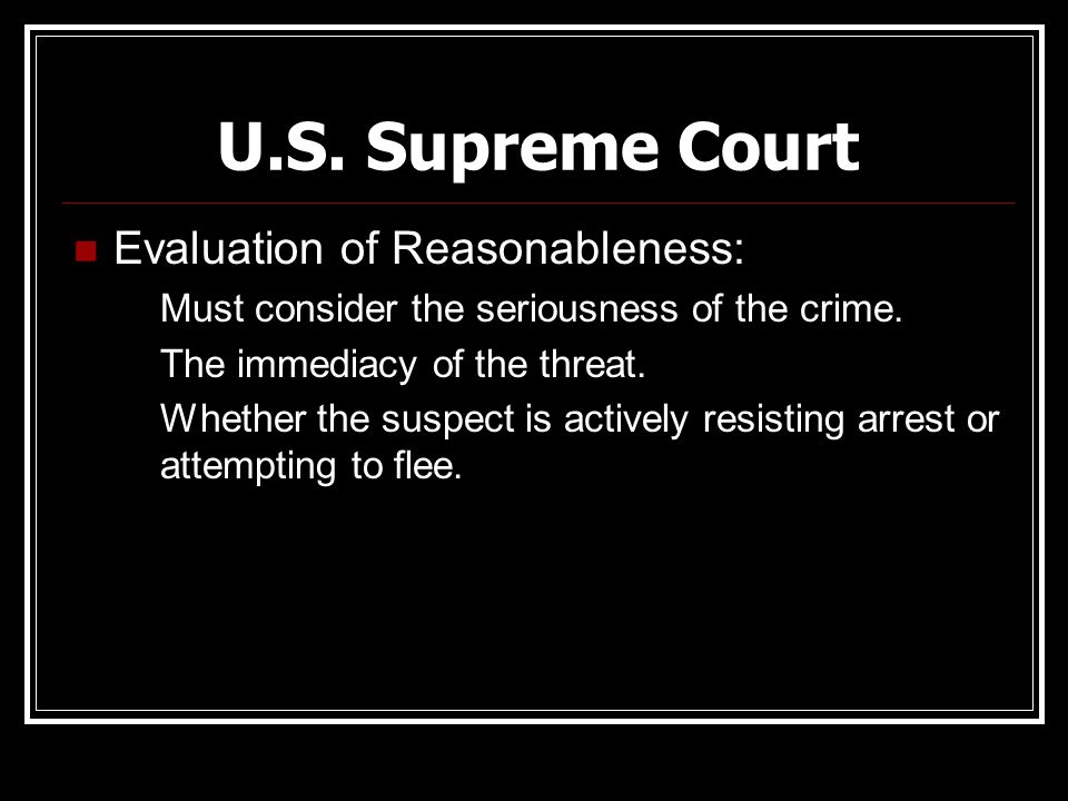 U.S. Supreme Court Evaluation of Reasonableness: