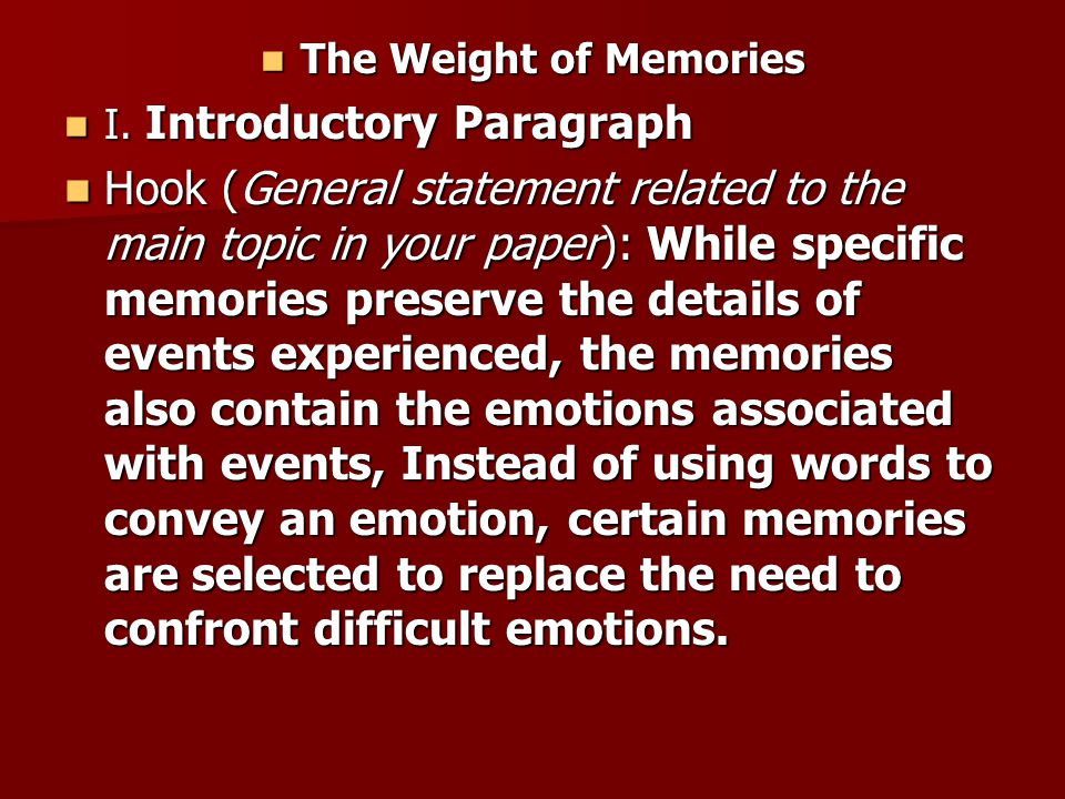 The Weight of Memories I. Introductory Paragraph.