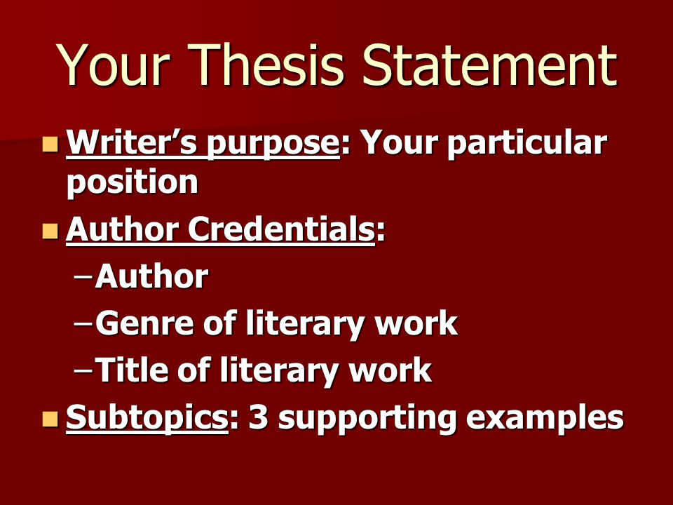 Your Thesis Statement Writer's purpose: Your particular position