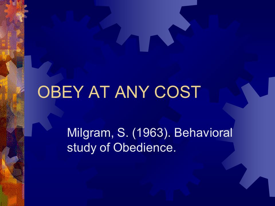Milgram, S. (1963). Behavioral study of Obedience.