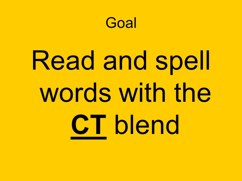 Read and spell words with the CT blend