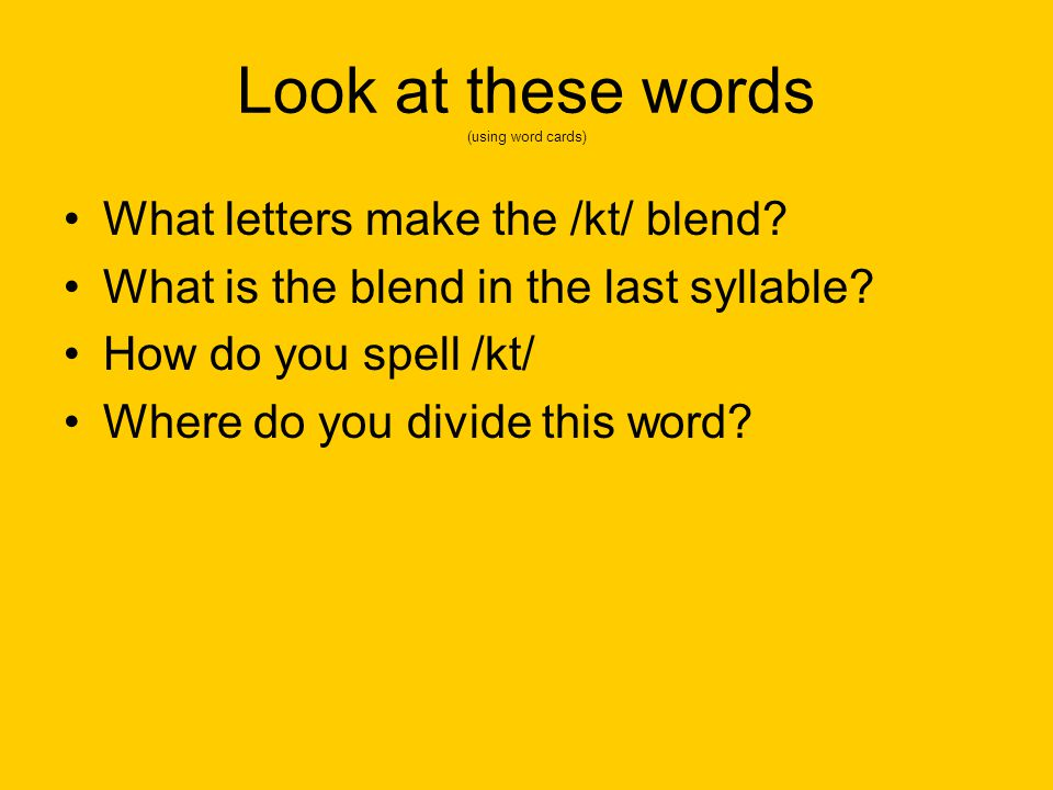 Look at these words (using word cards)
