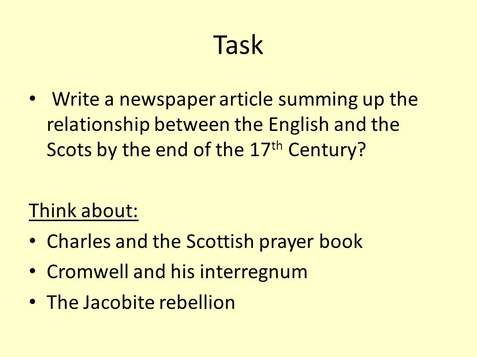 Task Write a newspaper article summing up the relationship between the English and the Scots by the end of the 17th Century